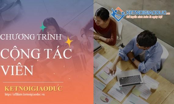 Ưu đãi lớn nhân dịp ra mắt Chương trình Cộng tác viên KETNOIGIAODUC