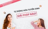 Tự động hóa tuyển sinh trực tuyến - Đâu là lời giải cho nhà tuyển sinh?